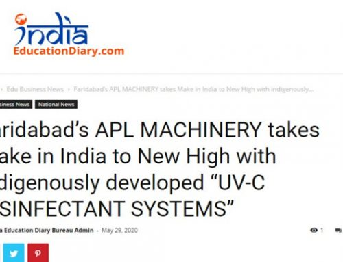 "Faridabad's APL MACHINERY takes Make in India to New High with indigenously developed ""UV-C DISINFECTANT SYSTEMS"" – indiaeducationdiary.in"